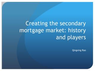 Creating the secondary mortgage market: history and players
