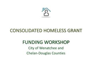 CONSOLIDATED HOMELESS GRANT