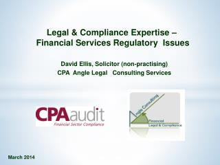 Legal & Compliance  Expertise – Financial Services Regulatory   Issues