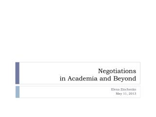 Negotiations in Academia and Beyond