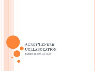 Agent/Lender Collaboration