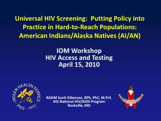 Universal HIV Screening:  Putting Policy into Practice in Hard-to-Reach Populations: American Indians/Alaska Natives (AI