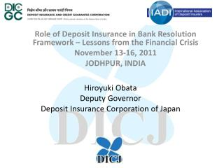 Hiroyuki Obata Deputy Governor Deposit Insurance Corporation of Japan