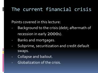 The current  financial crisis