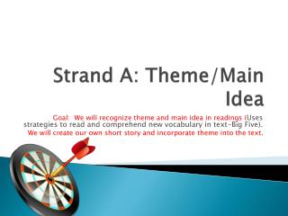 Strand A: Theme/Main Idea