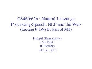 CS460/626 : Natural Language  Processing/Speech, NLP and the Web (Lecture  9–IWSD; start of MT)
