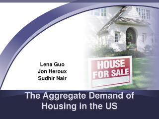 The Aggregate Demand of Housing in the US