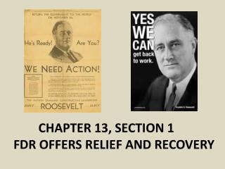 CHAPTER 13, SECTION  1 FDR OFFERS RELIEF AND RECOVERY