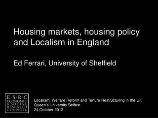 Housing markets, housing policy and Localism in England