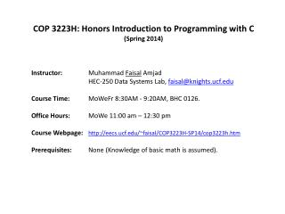 COP 3223H: Honors Introduction to Programming with C (Spring 2014 ) Instructor:  Muhammad Faisal Amjad HEC-250 Data