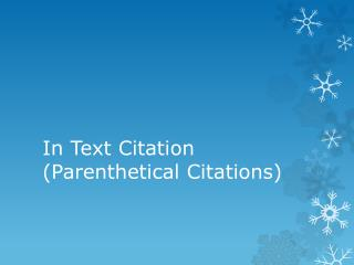 In Text Citation ( P arenthetical Citations)