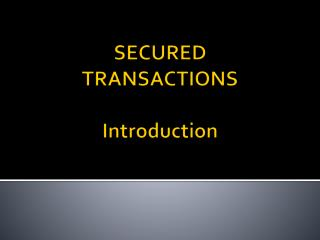 Secured Transactions Introduction