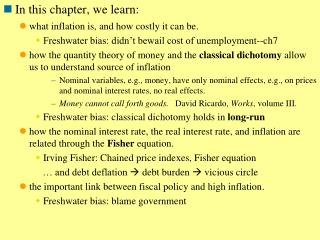 In this chapter, we learn: what inflation is, and how costly it can be . Freshwater bias: didn't bewail cost of unempl