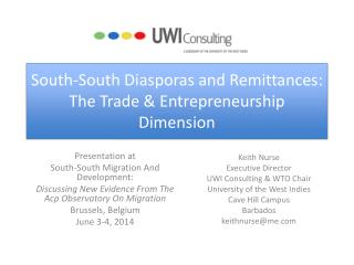 South-South Diasporas and Remittances: The Trade & Entrepreneurship Dimension
