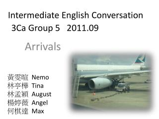 Intermediate English Conversation     3Ca  Group  5   2011.09