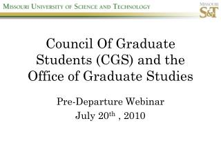 Council Of Graduate Students (CGS ) and the Office of Graduate Studies