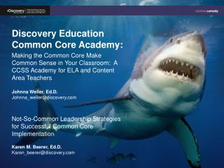 Discovery Education  Common Core Academy: