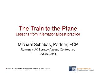 The Train to the Plane Lessons from international best practice