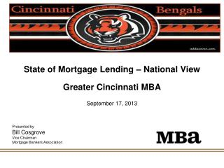 State of Mortgage Lending – National View Greater Cincinnati MBA September 17, 2013