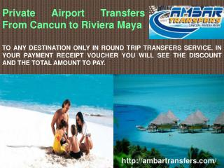 Private Airport Transfers From Cancun to Riviera Maya