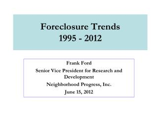 Foreclosure Trends 1995 - 2012