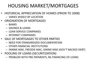 HOUSING MARKET/MORTGAGES