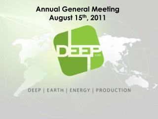 Annual General Meeting August 15 th , 2011