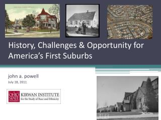 History, Challenges & Opportunity for America's First Suburbs