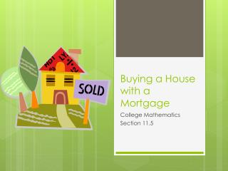 Buying a House with a Mortgage