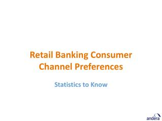Retail Banking Consumer Channel Preferences