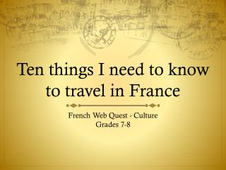 Ten things I need to know to travel in France