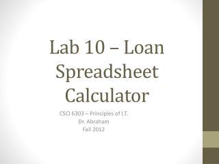 Lab 10 – Loan S preadsheet Calculator