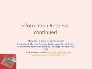 Information Retrieval continued