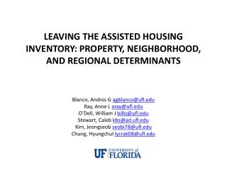 LEAVING THE ASSISTED HOUSING INVENTORY: PROPERTY, NEIGHBORHOOD, AND REGIONAL DETERMINANTS