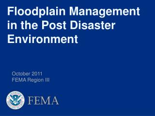 Floodplain Management  in the Post Disaster Environment