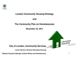 London Community Housing Strategy and The Community Plan on Homelessness November 22, 2011