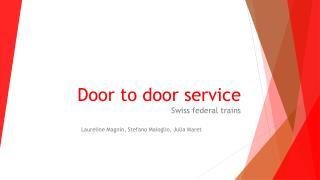 Door to door service
