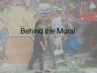Behind the Mural
