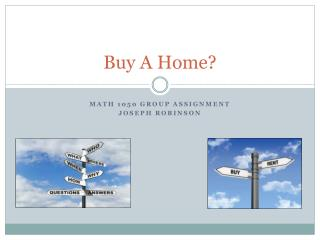 Buy A Home?