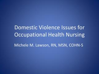 Domestic Violence Issues for Occupational Health Nursing
