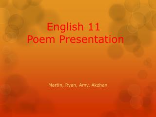 English 11   Poem Presentation