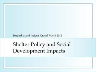 Shelter Policy and Social Development Impacts