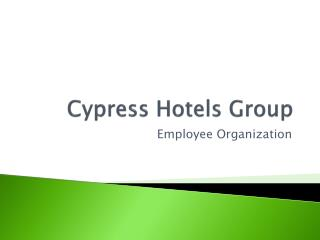 Cypress  Hotels  Group