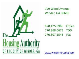199 Wood Avenue Winder, GA 30680 678.425.6960 Office 770.868.0675 TDD 770.307.1548 Fax www.winderhousing.com