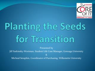 Planting the Seeds for Transition