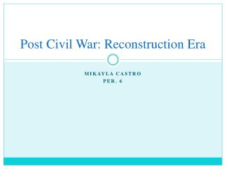 Post Civil War: Reconstruction Era