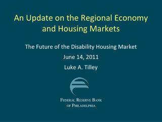 An Update on the Regional Economy and Housing Markets