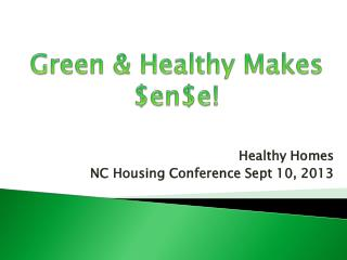 Healthy Homes  NC Housing Conference Sept 10, 2013