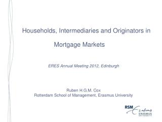 Households, Intermediaries and Originators in Mortgage Markets