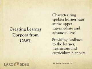 Creating Learner Corpora from CAST